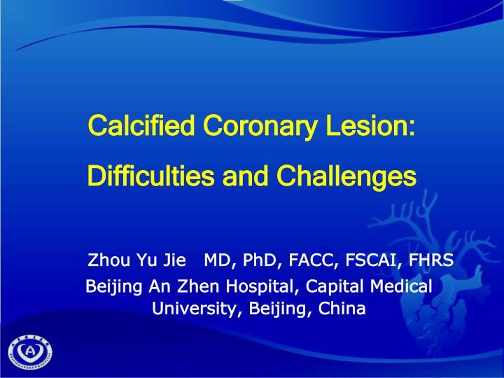 Calcified Coronary Lesion: