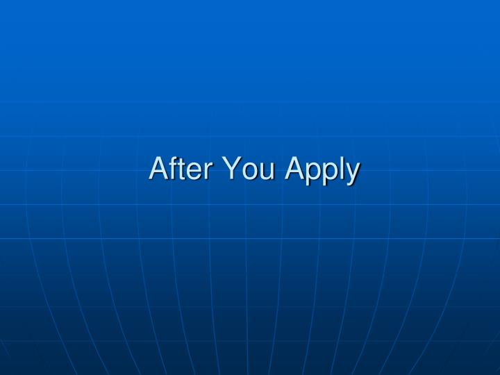 After You Apply