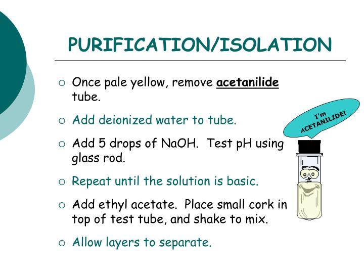 PURIFICATION/ISOLATION