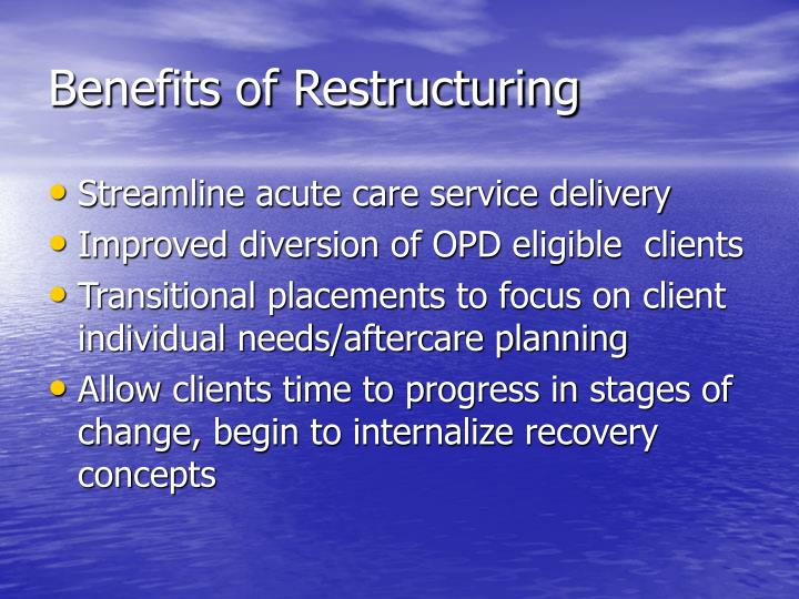 Benefits of Restructuring