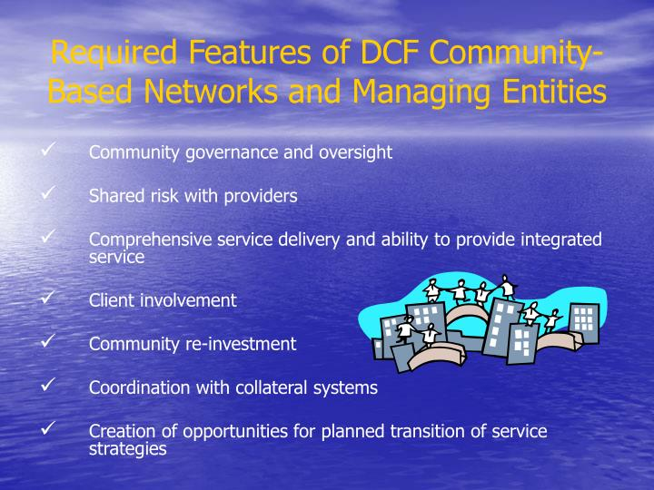 Required Features of DCF Community-Based Networks and Managing Entities