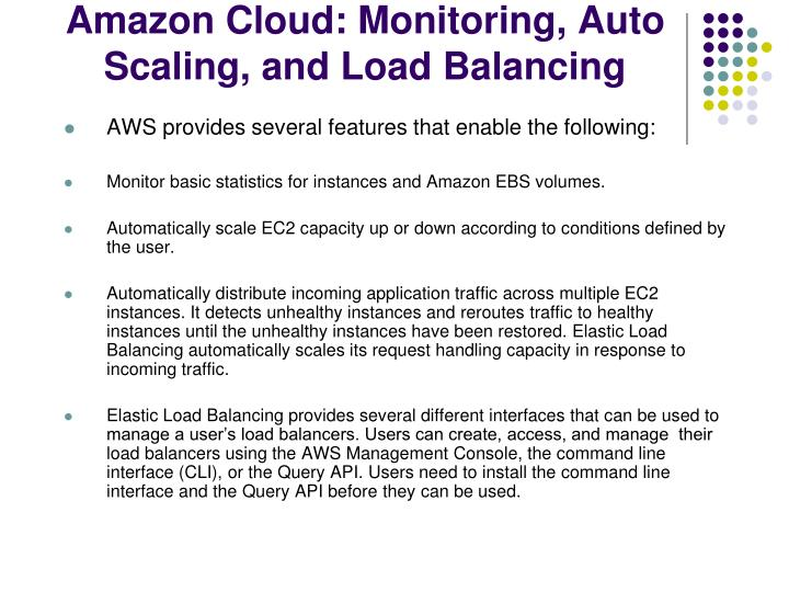 Amazon Cloud: Monitoring, Auto Scaling, and Load Balancing