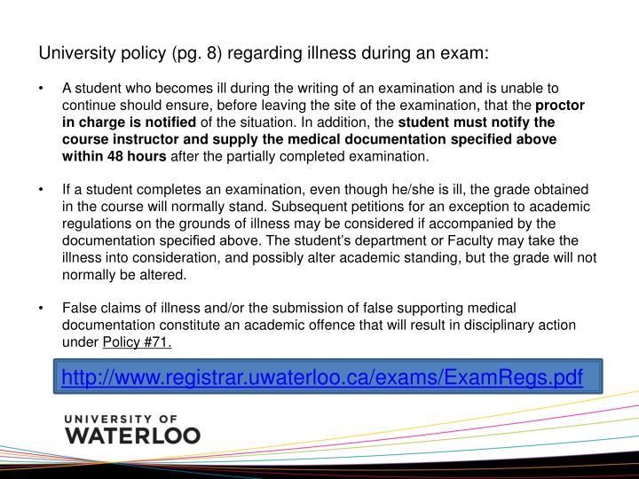 University policy (pg. 8) regarding illness during an exam: