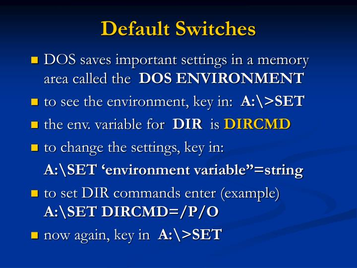 Default Switches