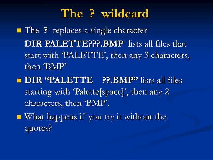 The  ?  wildcard