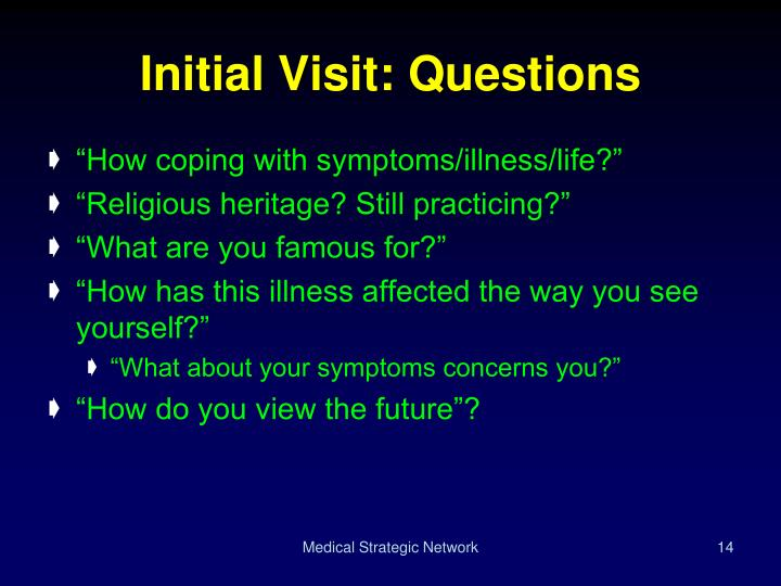 Initial Visit: Questions