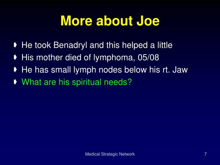 More about Joe