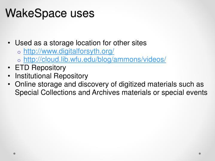 WakeSpace uses