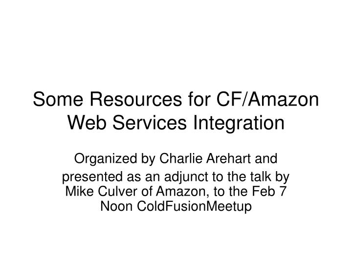 Some resources for cf amazon web services integration