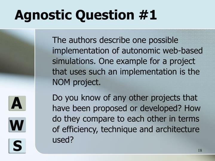 Agnostic Question #1