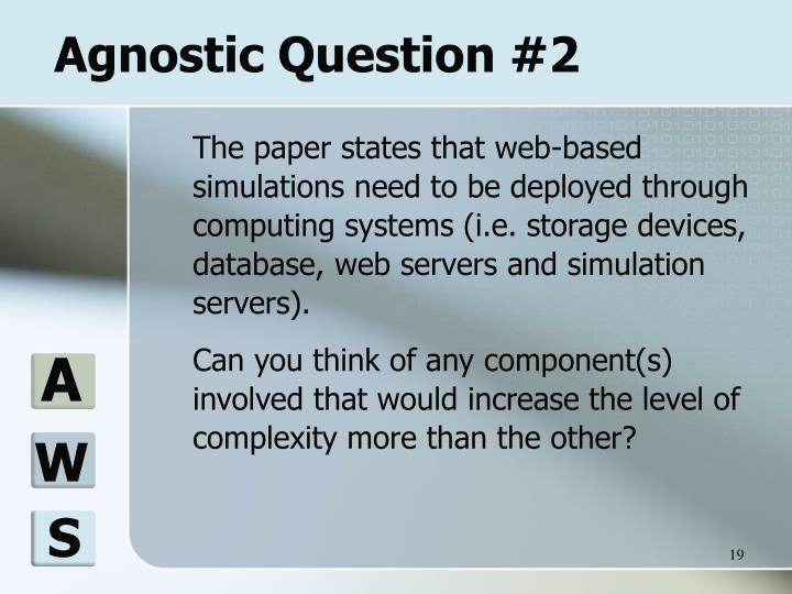 Agnostic Question #2