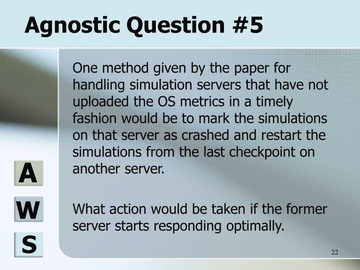 Agnostic Question #5