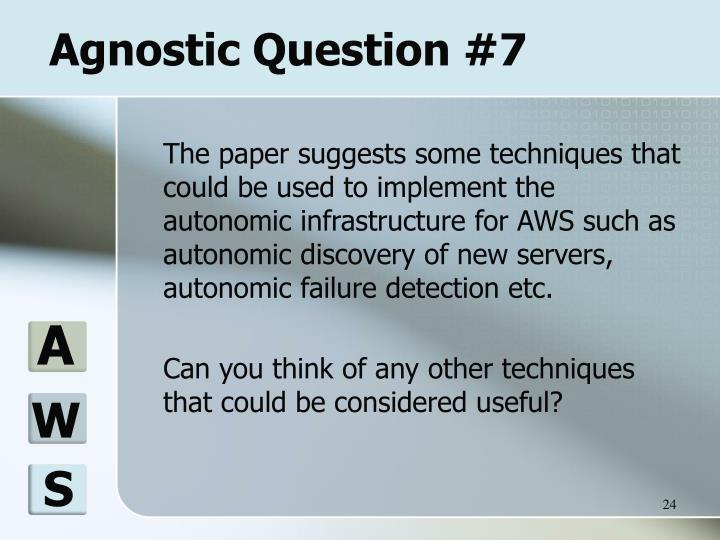 Agnostic Question #7