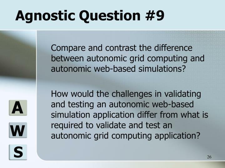 Agnostic Question #9