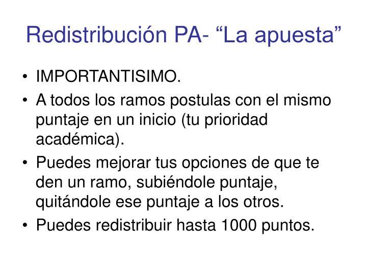 """Redistribución PA- """"La apuesta"""""""