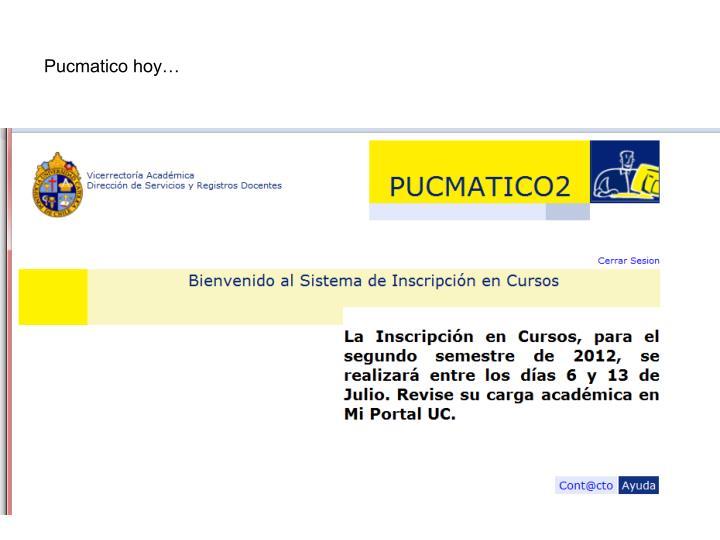 Pucmatico hoy…