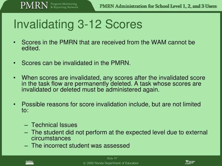 Scores in the PMRN that are received from the WAM cannot be edited.