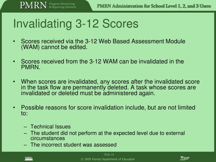 Scores received via the 3-12 Web Based Assessment Module (WAM) cannot be edited.