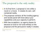 the proposal is the only reality
