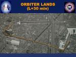 orbiter lands l 30 min
