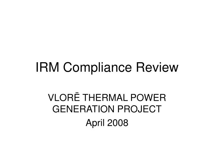 Irm compliance review
