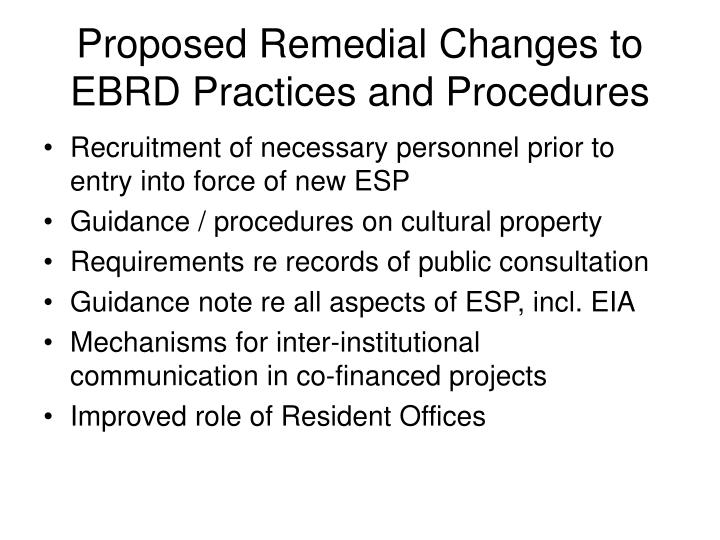 Proposed Remedial Changes to EBRD Practices and Procedures