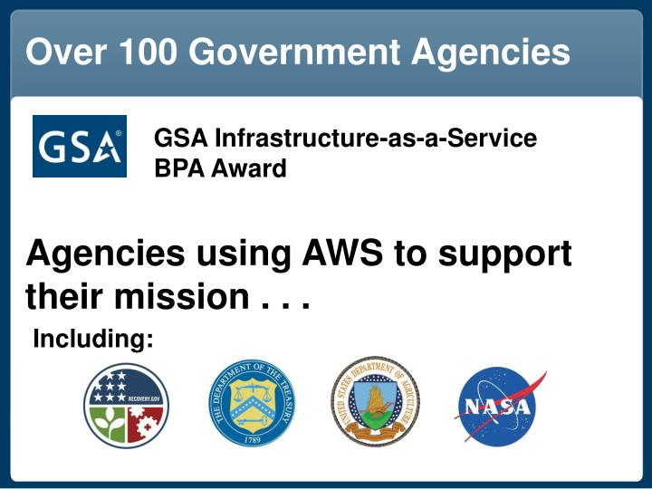 Over 100 Government Agencies