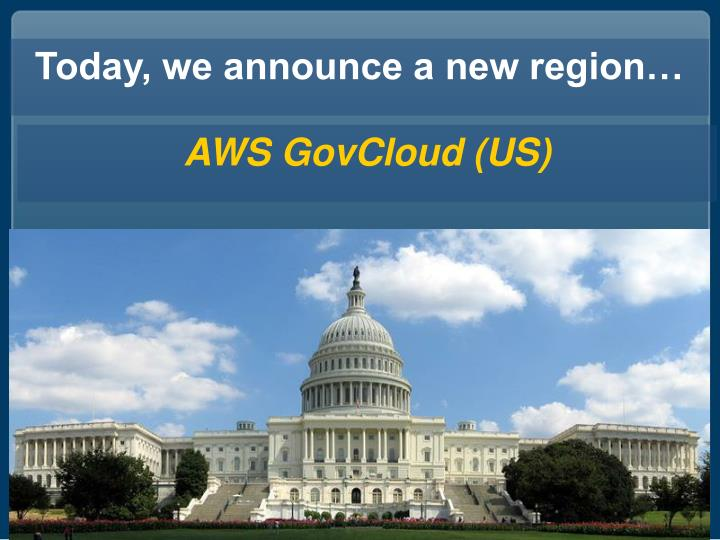 Today, we announce a new region…