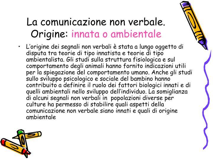 La comunicazione non verbale. Origine: