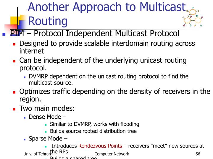 Another Approach to Multicast Routing