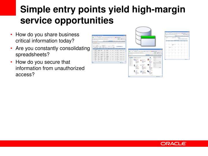 Simple entry points yield high-margin service opportunities