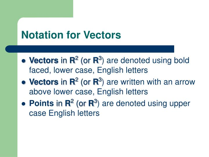 Notation for Vectors