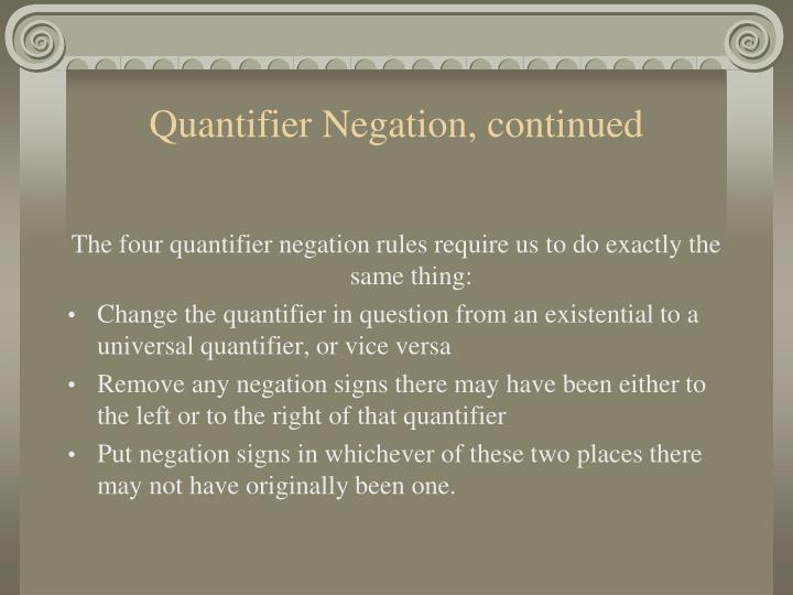 Quantifier Negation, continued