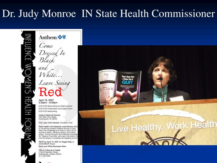Dr. Judy Monroe  IN State Health Commissioner