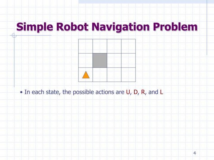 Simple Robot Navigation Problem