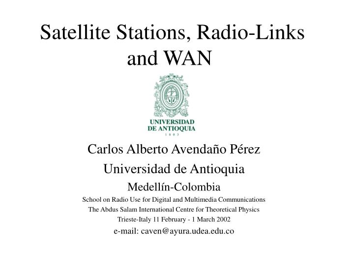 Satellite stations radio links and wan