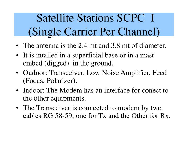 Satellite Stations SCPC  I