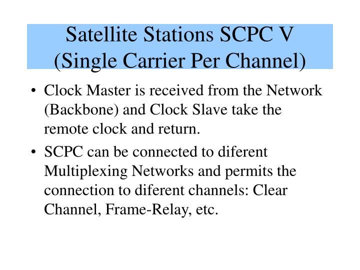 Satellite Stations SCPC V