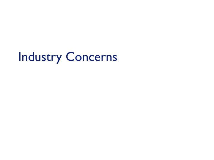 Industry Concerns