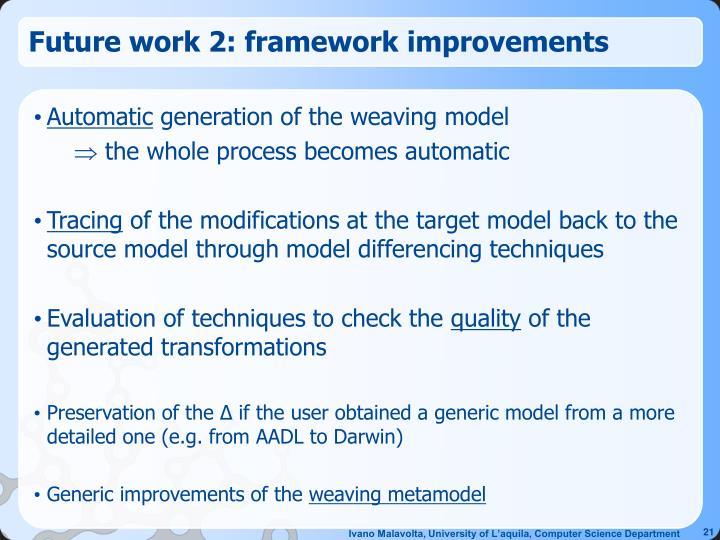 Future work 2: framework improvements