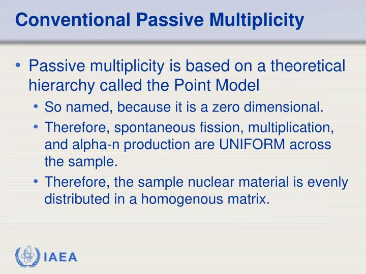 Conventional Passive Multiplicity
