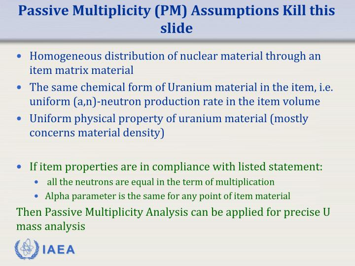Passive Multiplicity (PM) Assumptions Kill this slide