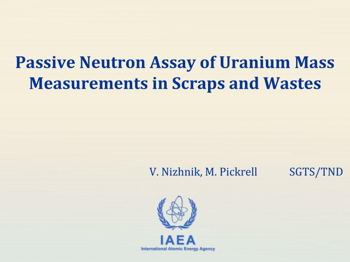 Passive Neutron Assay of Uranium Mass Measurements in Scraps and Wastes