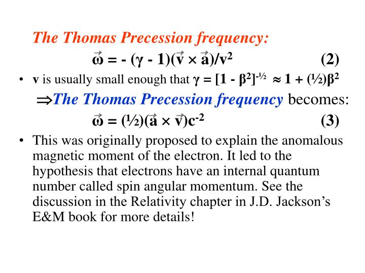 The Thomas Precession frequency: