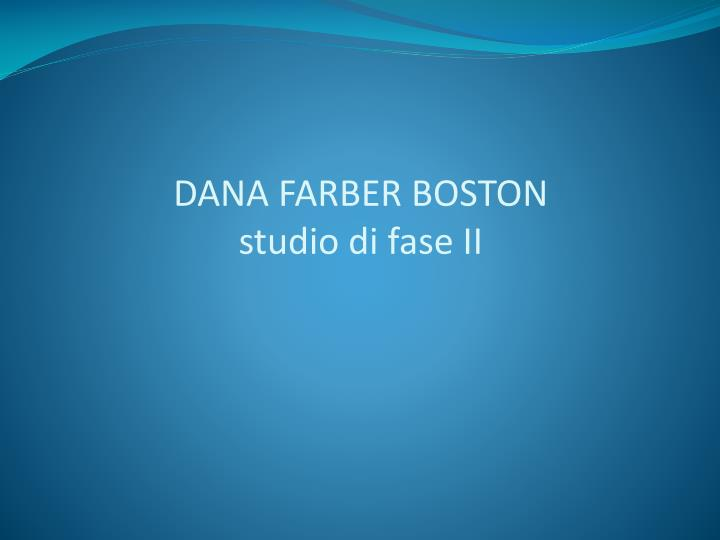 DANA FARBER BOSTON