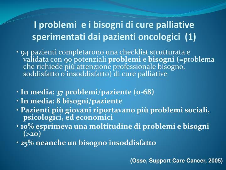 I problemi  e i bisogni di cure palliative sperimentati dai pazienti oncologici  (1)