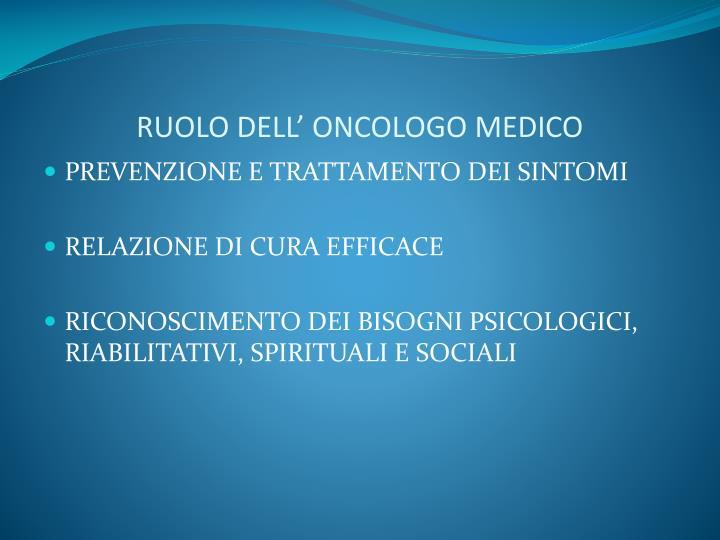 RUOLO DELL' ONCOLOGO MEDICO