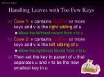 handling leaves with too few keys