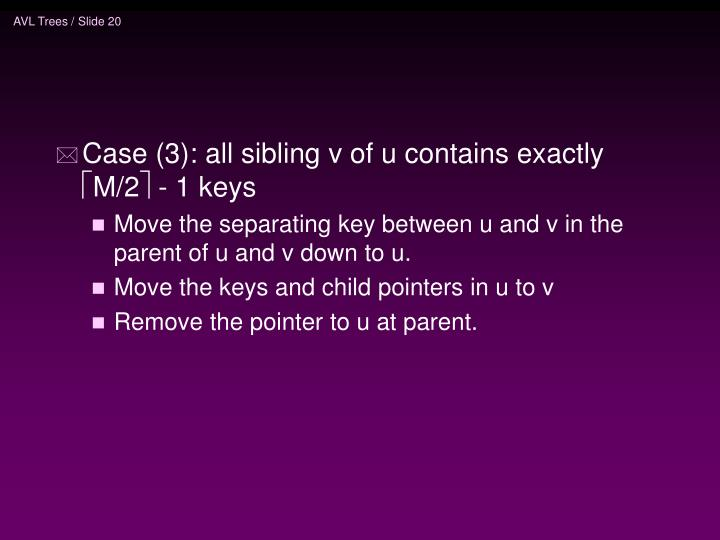 Case (3): all sibling v of u contains exactly