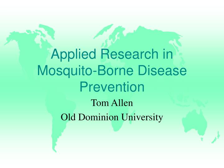 Applied Research in Mosquito-Borne Disease Prevention